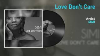 Simi - Love Dont Care Song (Audio) | X3M Music
