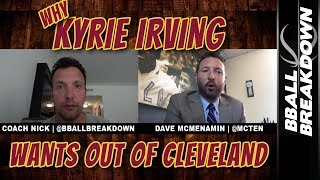 Why Kyrie Irving Wants Out Of Cleveland with ESPN's Dave McMenamin