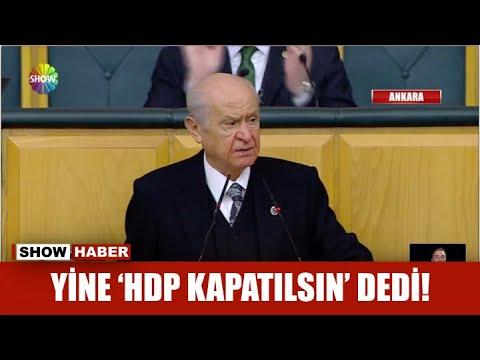Yine 'HDP kapatılsın' dedi!