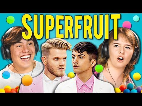 TEENS REACT TO SUPERFRUIT