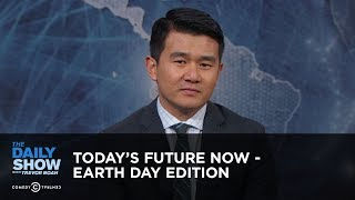 Today's Future Now - Earth Day Edition | The Daily Show