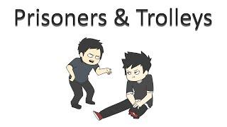 Sober Convos: Prisoners & Trolleys