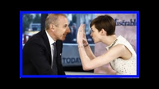 Matt lauer's icky interview of anne hathaway revisited after firing