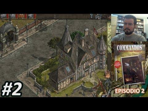 COMMANDOS: BEYOND THE CALL OF DUTY (PC) - Episodio 2    Gameplay en Español