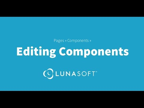 How To Edit Your Components in the LunaSoft Content Management System