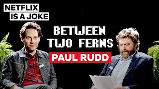 Paul Rudd: Between Two Ferns with Zach Galifianakis | Netflix Is A Joke