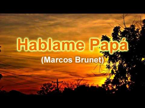 Hablame Papá (Marcos Brunet) (Diálogo Intimo)