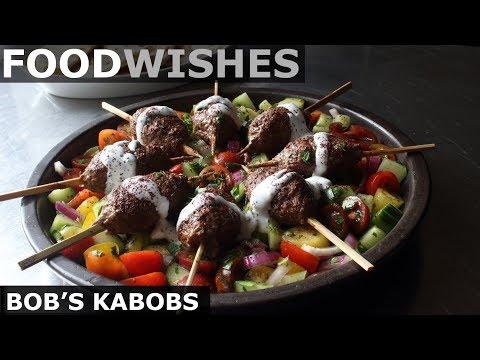 Bob's Kabobs - Grilled Kofta Kebabs - Food Wishes