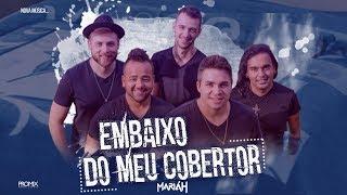 EMBAIXO DO MEU COBERTOR - GRUPO MARIÁH CLIP