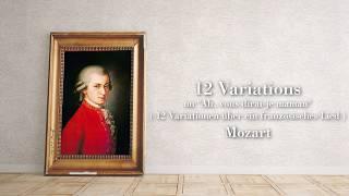 Mozart - 12 Variationen über ein französisches Lied