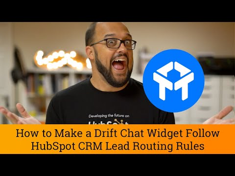 Drift Tutorial: How to Make a Drift Chat Widget follow HubSpot CRM Lead Routing Rules