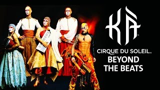 The Music in KÀ by Cirque du Soleil | KÀ: Behind the Blockbuster