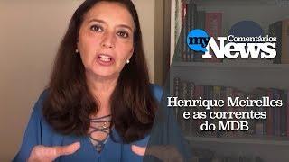 Cristina Serra analisa candidatura de Henrique Meirelles e correntes do MDB