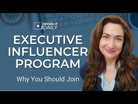 Introducing Work It Daily's Executive Influencer Program | Why You Should Join photo