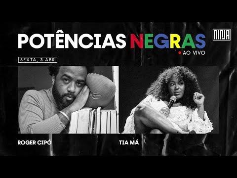 DEBATE - NEGRAS POTÊNCIAS com  Roger Cipó e Tia Má