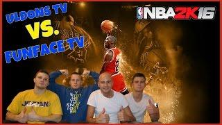 Uldons TV vs. FunFace TV | NBA 2K16 CHALLENGE