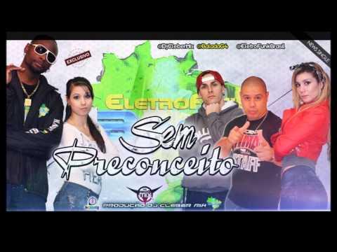 Baixar Dj Cleber Mix Feat Eletrofunk-Brasil - Sem Preconceito (2013)