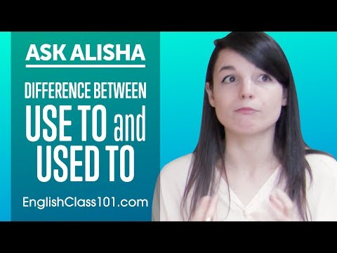 Difference between USE TO and USED TO? Ask Alisha