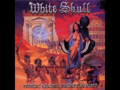 Baixar White Skull - Public Glory, Secret Agony (Full Album)