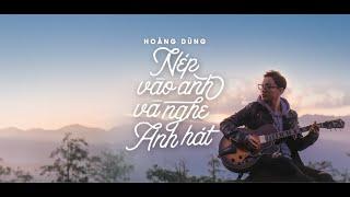 NÉP VÀO ANH VÀ NGHE ANH HÁT - OFFICIAL MV   HOÀNG DŨNG (#NÉP)