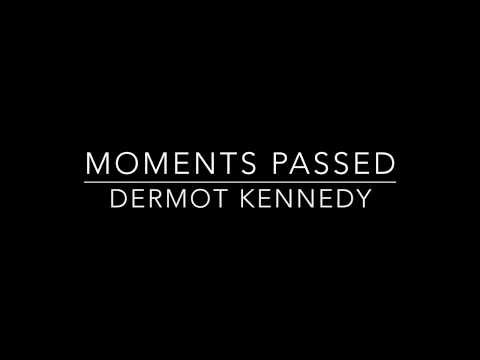 Moments Passed - Dermot Kennedy Lyrics
