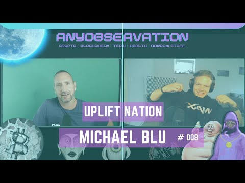 Anyobservation | #008 | Michael Blu | Uplift nation & Uplift art