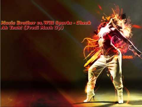 Music Brother vsWill Sparks - Check Ah Yeah! Fredi Mash Up)