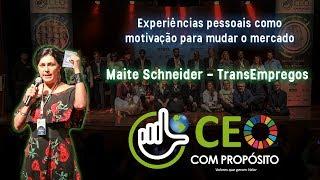 Maite Schneider | TransEmpregos: Experiências pessoais como motivação para mudar o mercado