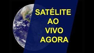 SATÉLITE AO VIVO BRASIL AGORA EM TEMPO REAL | MAPAS AO VIVO E NASA TV REAL TIME