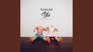 broken (Cash Cash Remix)