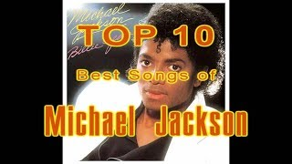 Top 10 Michael Jackson Songs of all time
