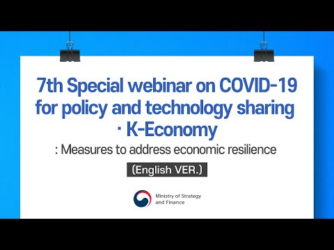 7th Special webinar on COVID-19 for policy and technology sharing - K-Economy