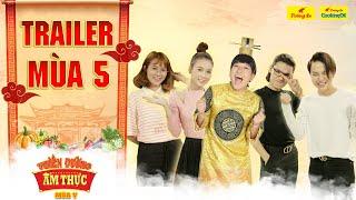 Thiên Đường Ẩm Thực 5  Trailer: Trường Giang TRUYỀN THÁI Y gấp vì dàn khách mời lầy nhất showbiz?