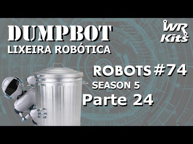 PEÇAS DO ELEVADOR (Dumpbot 24/x) | Robots #74