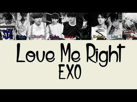 EXO – LOVE ME RIGHT (KOREAN VERSION) Color Coded Lyrics [Rom/Eng/Han] 1080p