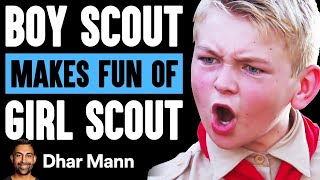 Boy Scout MAKES FUN Of GIRL SCOUT, What Happens Next Is Shocking   Dhar Mann