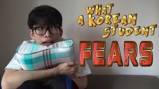 What A Korean Student FEARS!!!