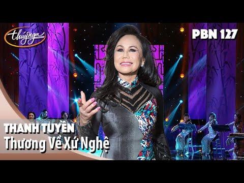 PBN 127   Thanh Tuyền - Thương Về Xứ Nghệ