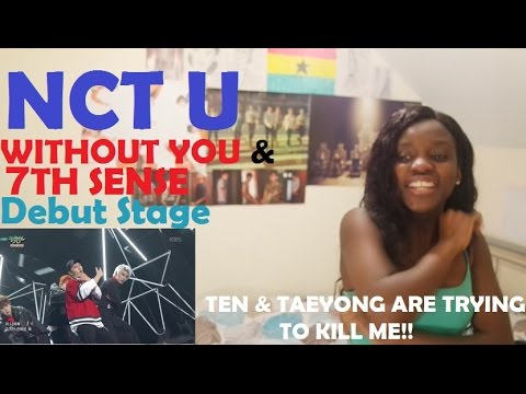 NCT U - WITHOUT YOU + THE 7TH SENSE (일곱번째 감각) DEBUT STAGE REACTION