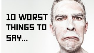 10 Worst Things to Say to Someone with Depression