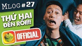 Mlog #27: Khi Thứ Hai... Là Con Người!