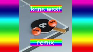 Ici & Maintenant (Here & Now) (Kane West Remix)