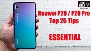 Huawei P20 / P20 Pro Top 25 Tips - Essential