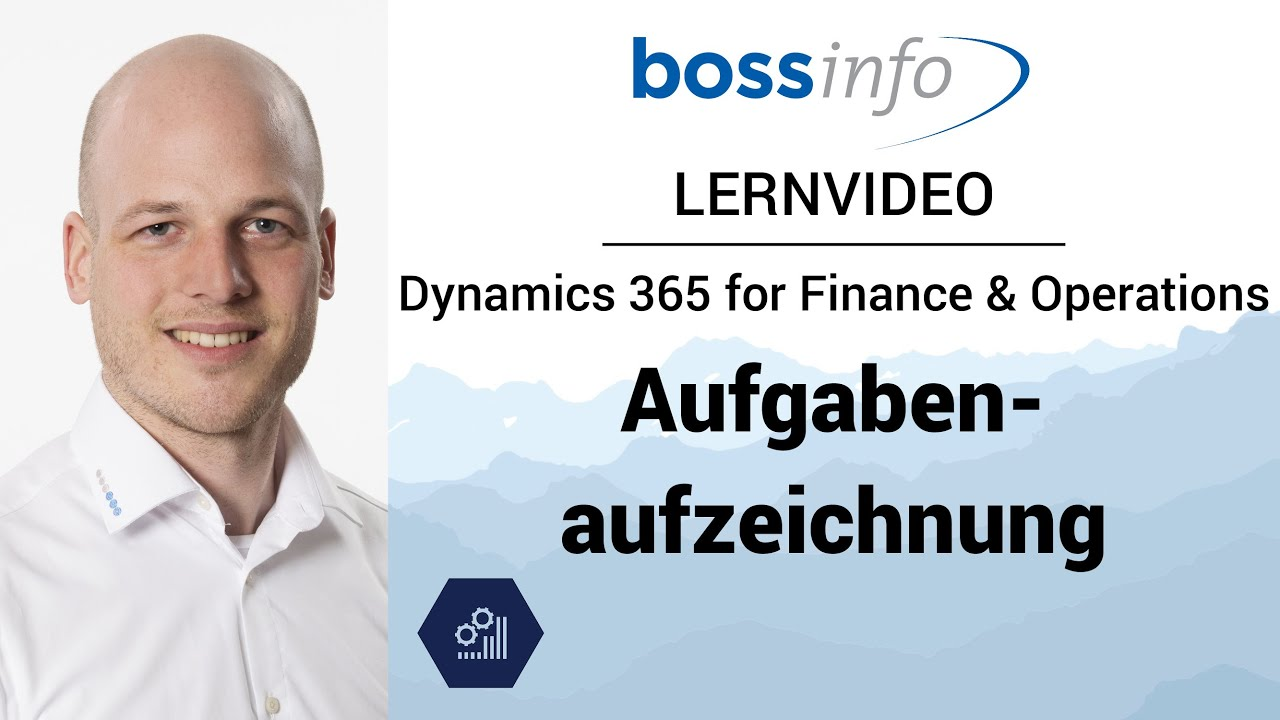 Microsoft Dynamics 365 for Finance and Operations – Aufgabenaufzeichnung