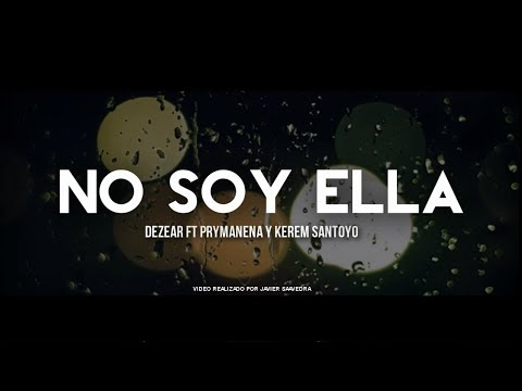 Dezear Rp -No Soy Ella Ft. Prymanena & Kerem (Vídeo Lyrics) / I'm Not Her