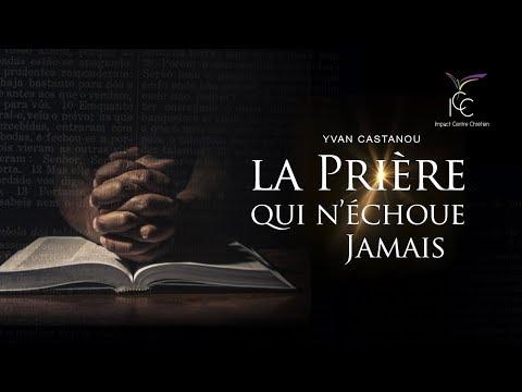 Pasteur Yvan CASTANOU - 7 secrets de la prière qui ne peut pas échouer