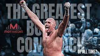TYSON FURY - The Greatest Boxing Comeback of All Time?