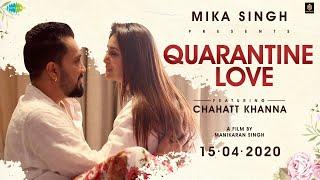 Quarantine Love (Kehna Hai) – Mika Singh – Chahatt Khanna