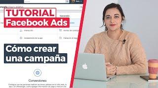 Tutorial Facebook Ads 2019: Cómo crear una Campaña Publicitaria