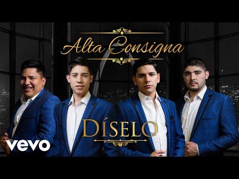 Alta Consigna - Díselo (Audio)